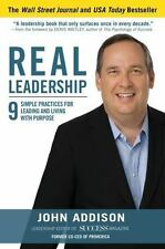 NEW Real Leadership: 9 Simple Practices for Leading by John Addison Hardcover