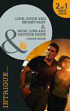 Lock, Stock and Secret Baby / Hook, Line and Shotgun Bride (Mills & Boon Intrig