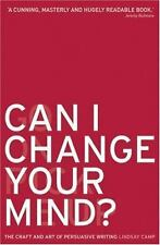 Can I Change Your Mind?: The Craft and Art of Persuasive Writing, Camp, Lindsay,