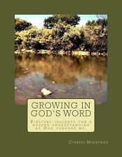 Growing with God: Growing in God's Word : Biblical Insights for a Deeper...