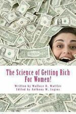 The Science of Getting Rich for Women! : For Women Only by Wallace Wattles...