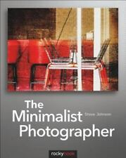 NEW - The Minimalist Photographer by Johnson, Steve. Rocky Nook photography book