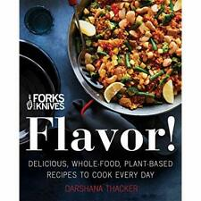 Forks Over Knives: Flavor!: Delicious, Whole-Food, Pla - Hardcover NEW Thacker,