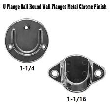 1 14 1 116 Chrome Finish Tubing U Flange Half Round Wall Flanges Hanger