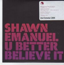 (EB334) Shawn Emanuel, U Better Believe It - 2006 DJ CD