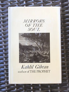 Mirrors of the Soul Hardcover First edition by Kahlil Gibran-1965 w/ dust jacket