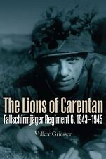 The Lions of Carentan: Fallschirmjager Regiment 6, 1943-1945, Griesser, Volker,