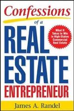 Confessions of a Real Estate Entrepreneur: What It Takes to Win in High-Stakes C