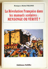 LA REVOLUTION FRANCAISE DANS LES MANUELS SCOLAIRES : MENSONGES OU VERITE ? 1989