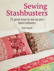 Sewing Stashbusters by Kate Haxell