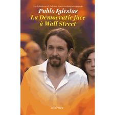 PODEMOS=Pablo IGLESIAS=LA DÉMOCRATIE FACE à WALL STREET=Thomas Piketty (Préface)