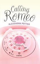 Calling Romeo by Alexandra Potter (2004 Trade Paperback)