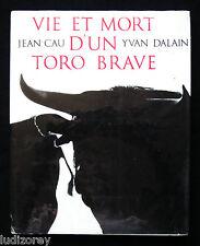 VIE ET MORT TORO BRAVE - CAU DALAIN - DENOEL EO 1963 - TORERO TAUREAU CORRIDA
