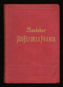 BAEDEKER, SUD-EST DE LA FRANCE JURA, MEDITÉRRANÉE, CORSE (1897)