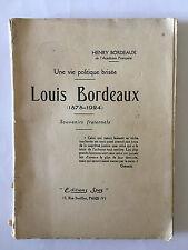 LOUIS BORDEAUX UNE VIE POLITIQUE BRISEE 1925 HENRY BORDEAUX