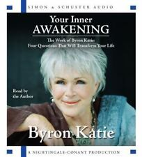 Your Inner Awakening : The Work of Byron Katie: Four Questions That Will Transf…