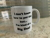 *NEW* Coffee Mug - Funny Sarcastic Quote Cup 11oz White-  I'm Kind of a Big Deal