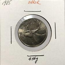 Error Canada 1985 25 Cents Quarter Struck On Wrong Planchet 4.56g
