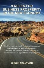 9 Rules For Business Prosperity In The New Economy, Trautman, Chuck, Good Book