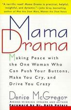 Mama Drama: Making Peace with the One Woman Who Can Push Your Buttons, Make You