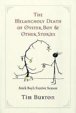 Melancholy Death of Oyster Boy and the Other Stories : Stick Boy's Festive...