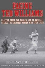 Facing Ted Williams:Players from the Golden Age of Baseball,,BN;HC;FREE TRACKING