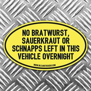 No Bratwurst, sauerkrautr or schnapps left in this vehicle car sticker 135x80mm