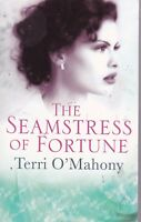 THE SEAMSTRESS OF FORTUNE, TERRI O'MAHONY - PAPERBACK, NEW BOOK (A FORMAT)