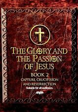 New Dvd - The Glory and The Passion of Jesus, Book 2: Capture, Crucifixion & Res