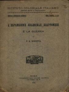 L'ESPANSIONE COLONIALE GIAPPONESE E LA GUERRA  RIVETTA P. S.