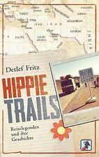 Hippie Trails: Reiselegenden und ihre Geschichte vo... | Buch | Zustand sehr gut