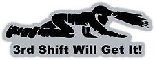 "3rd Shift Will Get It Crawling Miner Coal Mines sticker decal 6"" x 2"""