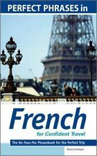 Perfect Phrases in French for Confident Travel: The No Faux-Pas Phrasebook for t