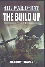 Air War D-Day Volume I: The Build Up - Martin W Bowman NEW Hardback 1st edition