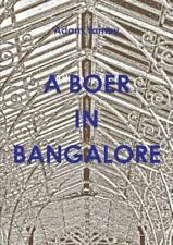 A Boer in Bangalore by Adam Yamey (2015, Paperback)