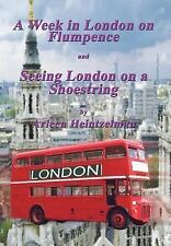 A Week in London on Flumpence-Seeing London on a Shoestring by Arleen...