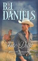 Into Dust [The Montana Hamiltons] , Mass Market Paperback , Daniels, B.J.
