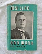 My Life and Work by Sid McHugh | HC/DJ 1950 1st Edition (Quorn, South Australia)