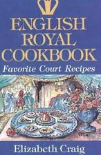 English Royal Cookbook : Favorite Court Recipes by Elizabeth Craig (1998, Paper…