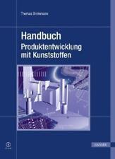 Handbuch Produktentwicklung mit Kunststoffen von Thomas Brinkmann (2010, Gebundene Ausgabe)