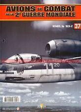AVIONS DE COMBAT 37 WW2 HEINKEL He 162 A-2 Herbert IHLEFELD Ernst HEINKEL ; WW 2