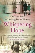 Whispering Hope: The True Story of the Magdalene Women, Leonard, Sue, O'Riordan,
