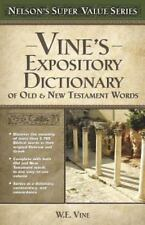 Super Value: Vine's Expository Dictionary of the Old and New Testament Words by