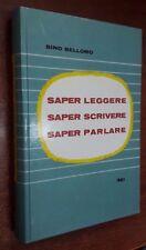 Bellomo SAPER LEGGERE SAPER SCRIVERE SAPER PARLARE Sei 1962 copertina rigida