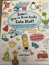 Kawaii How to Draw Really Cute Stuff by Angela Nguyen (2017, Paperback)