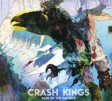 CRASH KINGS - DARK OF THE DAYLIGHT * NEW CD