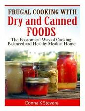 Frugal Cooking with Dry and Canned Foods : The Economical Way of Cooking...