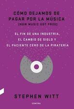 Como dejamos de pagar por la musica: El fin de una industria, el cambio de siglo