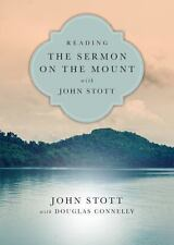 READING THE SERMON ON THE MOUNT WITH JOHN STOTT - STOTT, JOHN/ CONNELLY, DOUGLAS