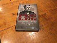 PEG LEG: IMPROBABLE LIFE OF A TEXAS HERO THOMAS WILLIAM WARD   David C. HUMPHREY